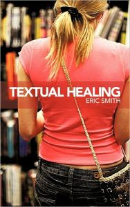 Textual Healing by Eric Smith