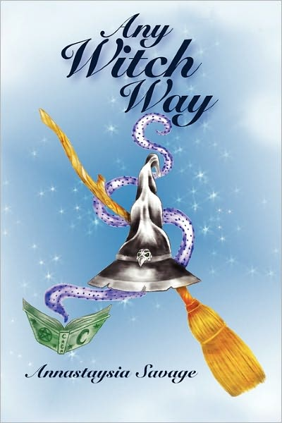 Any Witch Way by Annastaysia Savage