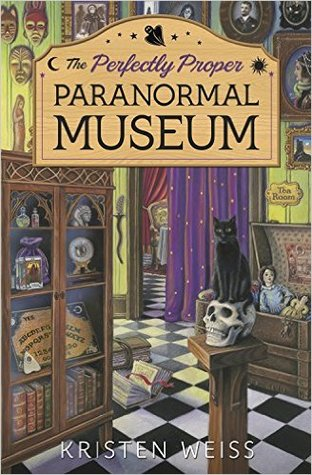 perfetly proper paranormal museum by kristen weiss