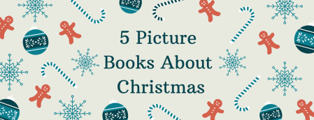 Five Picture Books About Christmas
